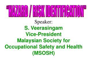 Speaker: S. Veerasingam Vice-President