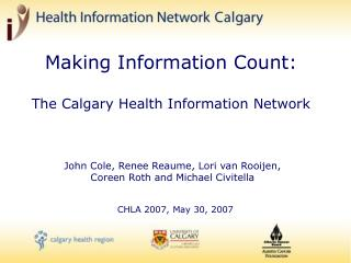 Making Information Count: The Calgary Health Information Network