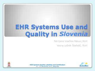 EHR  S ystems  U se and  Q uality in  Slovenia
