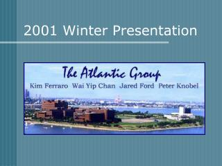 2001 Winter Presentation