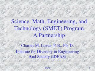Science, Math, Engineering, and Technology SMET Program A Partnership