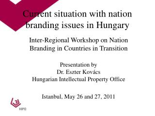 Current situation with nation branding issues in Hungary