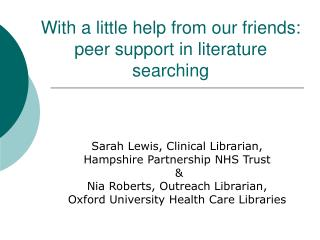 With a little help from our friends:  peer support in literature searching
