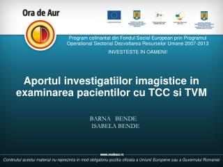 Aportul investigatiilor imagistice in examinarea pacientilor cu TCC si TVM