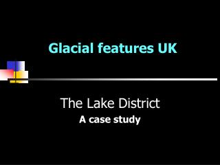 Glacial features UK