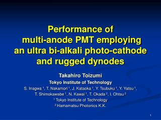 Performance of  multi-anode PMT employing  an ultra bi-alkali photo-cathode and rugged dynodes