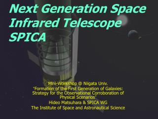 Next Generation Space Infrared Telescope S PICA
