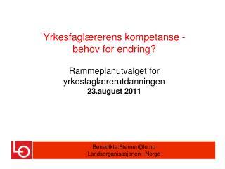 Benedikte.Sterner@lo.no Landsorganisasjonen i Norge
