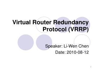 Virtual Router Redundancy Protocol (VRRP)