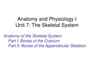 Anatomy and Physiology I Unit 7: The Skeletal System