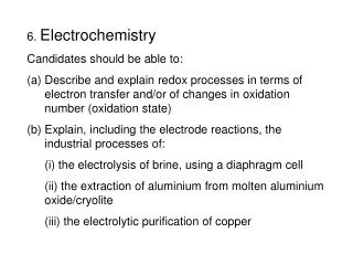 6.  Electrochemistry Candidates should be able to:
