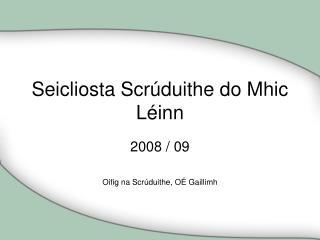 Seicliosta Scr�duithe do Mhic L�inn