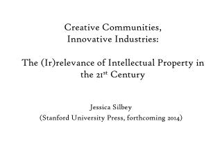 Jessica Silbey (Stanford University Press, forthcoming 2014)