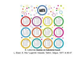 E . L�ttem�e  Aastas on kaksteist kuud .