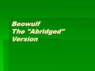 "Beowulf The ""Abridged"" Version"