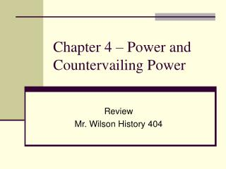 Chapter 4 – Power and Countervailing Power
