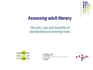 Assessing adult literacy  The aim, use and benefits of standardized screening tools