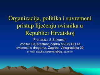 Organizacija, politika i suvremeni pristup lije ? enju ovisnika u Republici Hrvatskoj