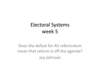 Electoral  Systems week 5