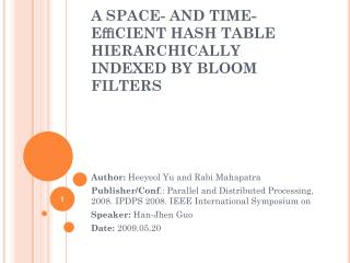A SPACE- AND TIME-EffiCIENT HASH TABLE HIERARCHICALLY INDEXED BY BLOOM FILTERS