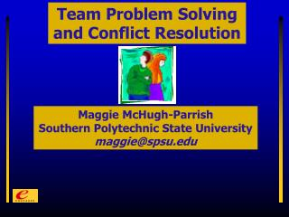 Team Problem Solving and Conflict Resolution