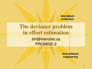 The deviance problem  in effort estimation