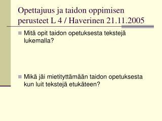 Opettajuus ja taidon oppimisen perusteet L 4 / Haverinen 21.11.2005