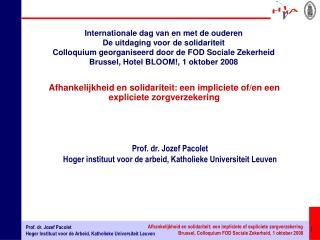 Prof. dr. Jozef Pacolet Hoger instituut voor de arbeid, Katholieke Universiteit Leuven