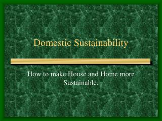 Domestic Sustainability