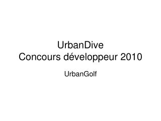 UrbanDive Concours d�veloppeur 2010