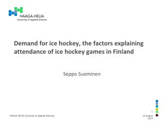 Demand for ice hockey, the factors explaining attendance of ice hockey games in Finland