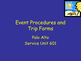 Event Procedures and  Trip Forms