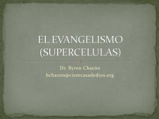 EL EVANGELISMO (SUPERCELULAS)