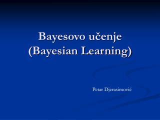Bayesovo učenje (Bayesian Learning)