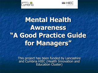 Mental Health Awareness � A Good Practice Guide for Managers �