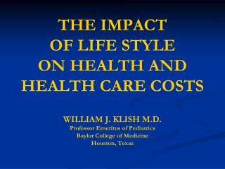 THE IMPACT  OF LIFE STYLE  ON HEALTH AND HEALTH CARE COSTS