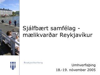 Sjálfbært samfélag - mælikvarðar Reykjavíkur