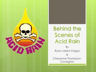 Behind the Scenes of  Acid Rain