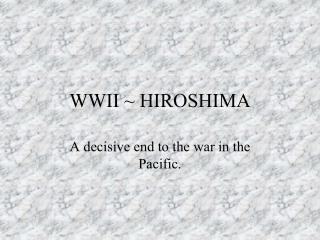 WWII ~ HIROSHIMA