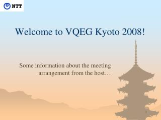 Welcome to VQEG Kyoto 2008!
