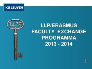 LLP/ERASMUS    FACULTY  EXCHANGE PROGRAMMA    2013 - 2014