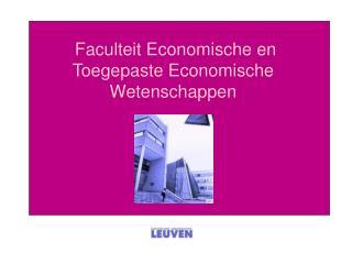 Faculteit Economische en Toegepaste Economische Wetenschappen