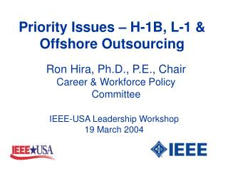 Priority Issues – H-1B, L-1 & Offshore Outsourcing