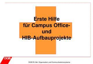 Erste Hilfe  für Campus Office-  und  HIB-Aufbauprojekte