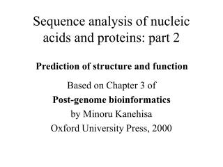 Sequence analysis of nucleic acids and proteins: part 2