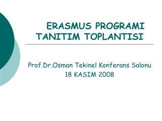 ERASMUS PROGRAMI       TANITIM TOPLANTISI
