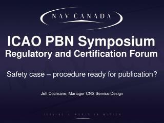 ICAO PBN Symposium Regulatory  and Certification Forum