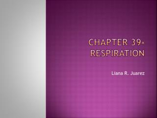 Chapter 39- respiration