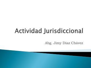 Actividad Jurisdiccional