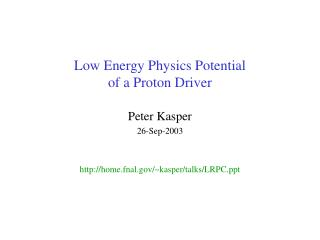 Low Energy Physics Potential of a Proton Driver